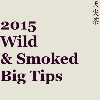 2015 Wild & Smoked Big Tips