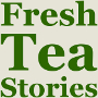 Fresh Tea Stories
