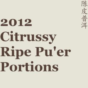2012 Citrussy Ripe Pu'er Portions