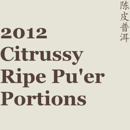 2012 Citrussy Ripe Pu'er Portions