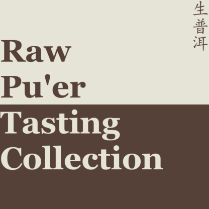 Raw Pu'er Tasting Collection